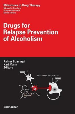 Drugs for Relapse Prevention of Alcoholism - Milestones in Drug Therapy (Hardback)