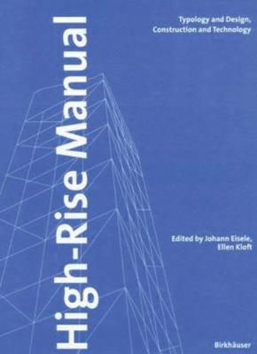 High-Rise Manual: Typology and Design, Construction and Technology (Hardback)