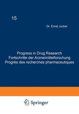 Progress in Drug Research / Fortschritte der Arzneimittelforschung / Progres des Recherches Pharmaceutiques - Progress in Drug Research 15 (Hardback)