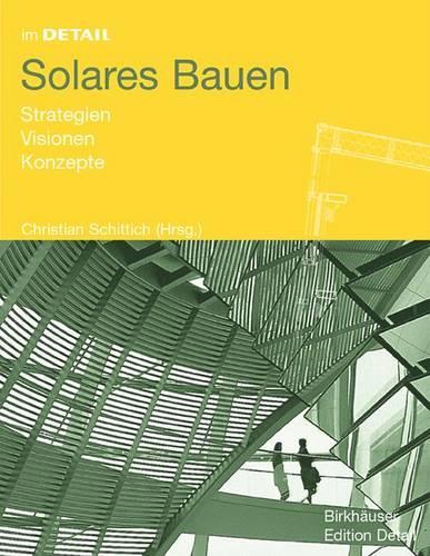 Solares Bauen: Strategien, Visionen, Konzepte - im Detail (Hardback)