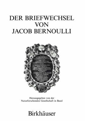 The Works of Jakob Bernoulli: Wahrscheinlichkeitsrechnung Vol 3 - The collected scientific papers of the mathematicians & physicists of the Bernoulli family (Hardback)
