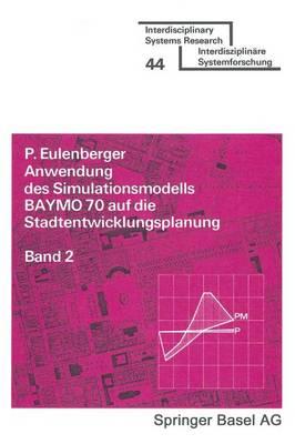 Anwendung Des Simulationsmodells Baymo 70 Aus Die Stadtentwicklungs- Planung/Bd 2: Bevalkerung. Betriebe. Wohnungen (Paperback)