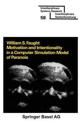 Motivation and Intentionality in a Computer Simulation Model of Paranoia - Interdisciplinary Systems Research (Paperback)