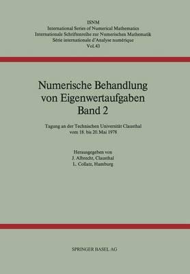 Numerische Behandlung von Eigenwertaufgaben: Tagung : Papers (Paperback)