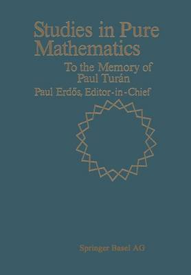 Studies in Pure Mathematics: To the Memory of Paul Turan (Paperback)