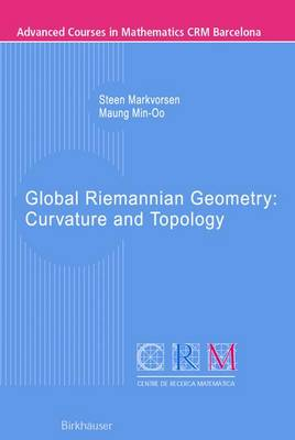 Global Riemannian Geometry: Curvature and Topology - Advanced Courses in Mathematics - CRM Barcelona (Paperback)