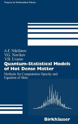 Quantum-Statistical Models of Hot Dense Matter: Methods for Computation Opacity and Equation of State - Progress in Mathematical Physics 37 (Hardback)