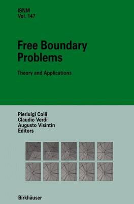 Free Boundary Problems: Theory and Applications - International Series of Numerical Mathematics 147 (Hardback)