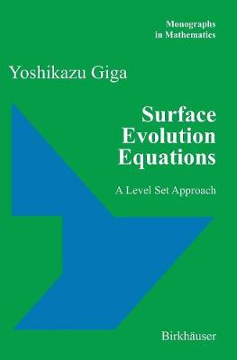 Surface Evolution Equations: A Level Set Approach - Monographs in Mathematics 99 (Hardback)