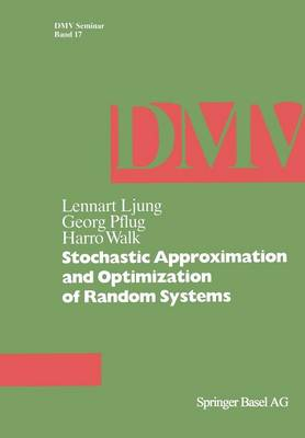 Stochastic Approximation and Optimization of Random Systems - Oberwolfach Seminars 17 (Paperback)
