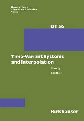 Time-variant Systems and Interpolation - Operator Theory: Advances and Applications 56 (Hardback)
