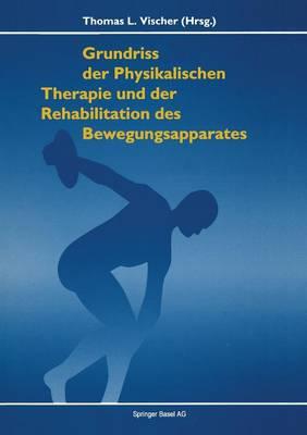 Grundriss Der Physikalischen Therapie Und Rehabilitation Der Bewegungsapparates (Paperback)