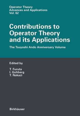 Contributions to Operator Theory and Its Applications - Operator Theory: Advances and Applications v. 62 (Hardback)