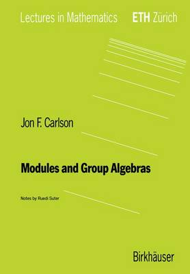 Modules and Group Algebras - Lectures in Mathematics. ETH Zurich (Paperback)