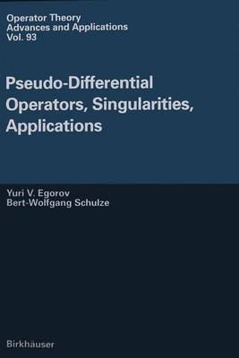Pseudo-differential Operators, Singularities, Applications - Operator Theory: Advances and Applications 93 (Hardback)