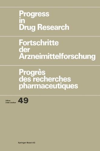 Progress in Drug Research: v. 49 - Progress in Drug Research 49 (Hardback)