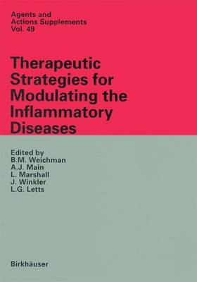 Therapeutic Strategies for Modulating the Inflammatory Diseases - Agents and Actions, Supplements v. 49 (Hardback)