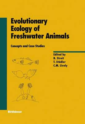 Evolutionary Ecology of Freshwater Animals: Concepts and Case Studies - Experientia Supplementum EXS 82 (Hardback)