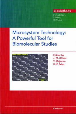 Microsystem Technology: A Powerful Tool for Biomolecular Studies - Biomethods v. 10 (Hardback)