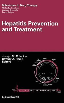 Hepatitis Prevention and Treatment - Milestones in Drug Therapy (Hardback)
