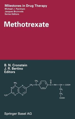 Methotrexate - Milestones in Drug Therapy (Hardback)