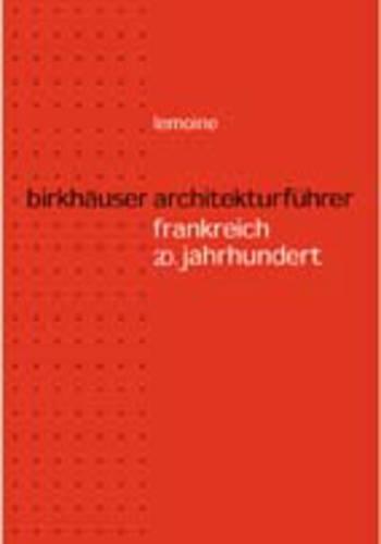 Birkhauser Architekturfa1/4hrer Frankreich: 20. Jahrhundert (Hardback)