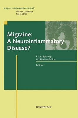 Migraine: A Neuroinflammatory Disease? - Progress in Inflammation Research (Hardback)