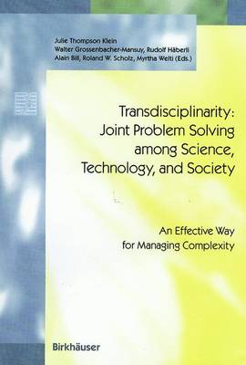 Transdisciplinarity: Joint Problem Solving among Science, Technology, and Society: An Effective Way for Managing Complexity - Schwerpunktprogramm Umwelt   Programme Prioritaire Environnement   Priority Programme Environment (Hardback)