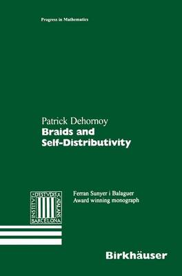 Braids and Self-Distributivity - Progress in Mathematics 192 (Hardback)