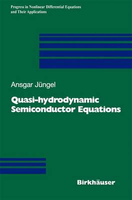 Quasi-hydrodynamic Semiconductor Equations - Progress in Nonlinear Differential Equations and Their Applications 41 (Hardback)