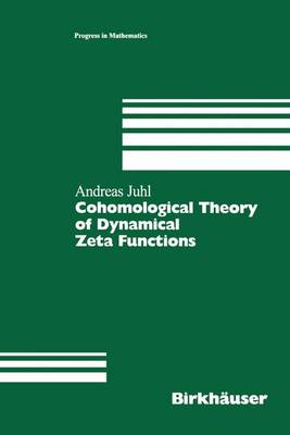 Cohomological Theory of Dynamical Zeta Functions - Progress in Mathematics 194 (Hardback)