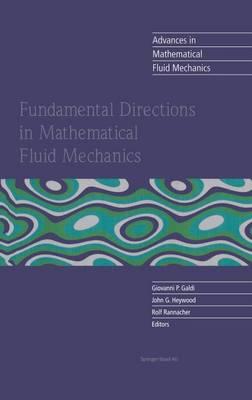 Fundamental Directions in Mathematical Fluid Mechanics - Advances in Mathematical Fluid Mechanics (Hardback)