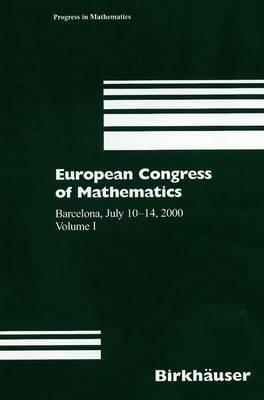 European Congress of Mathematics: Barcelona, July 10-14, 2000, Volume I - Progress in Mathematics 201 (Hardback)