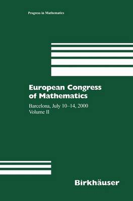 European Congress of Mathematics: Barcelona, July 10-14, 2000 Volume II - Progress in Mathematics 202 (Hardback)