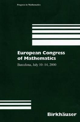 European Congress of Mathematics: Barcelona, July 10-14, 2000, Set - Progress in Mathematics 201/202 (Hardback)