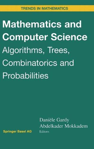 Mathematics and Computer Science: Algorithims, Trees, Combinatorics and Probabilities - Trends in Mathematics (Hardback)