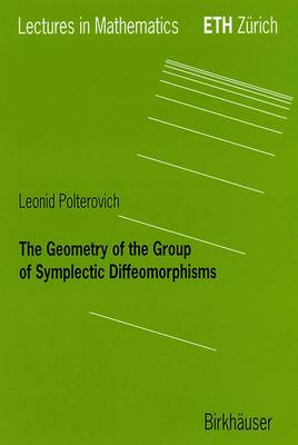 The Geometry of the Group of Symplectic Diffeomorphism - Lectures in Mathematics. ETH Zurich (Paperback)