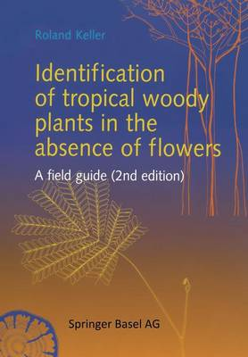 Identification of tropical woody plants in the absence of flowers: A field guide (Paperback)