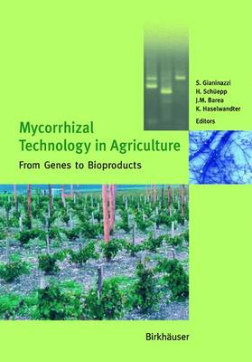 Mycorrhizal Technology in Agriculture: From Genes to Bioproducts (Hardback)