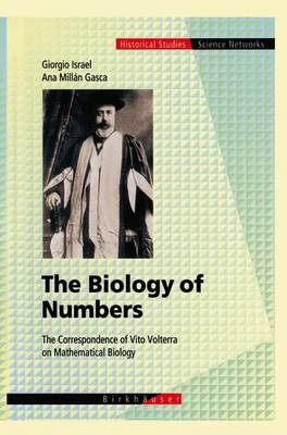 The Biology of Numbers: The Correspondence of Vito Volterra on Mathematical Biology - Science Networks. Historical Studies 26 (Hardback)