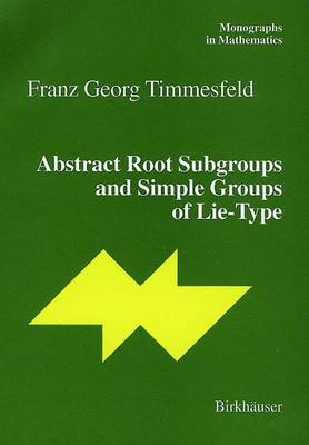 Abstract Root Subgroups and Simple Groups of Lie-Type - Monographs in Mathematics 95 (Hardback)