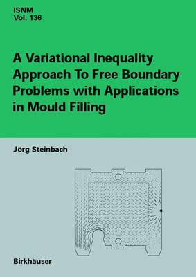 A Variational Inequality Approach to free Boundary Problems with Applications in Mould Filling - International Series of Numerical Mathematics 136 (Hardback)