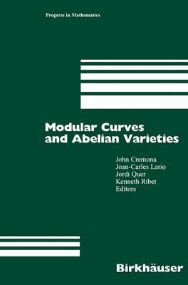 Modular Curves and Abelian Varieties - Progress in Mathematics 224 (Hardback)