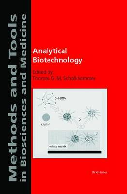 Analytical Biotechnology - Methods and Tools in Biosciences and Medicine (Paperback)
