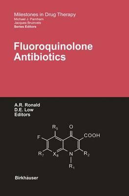 Fluoroquinolone Antibiotics - Milestones in Drug Therapy (Hardback)
