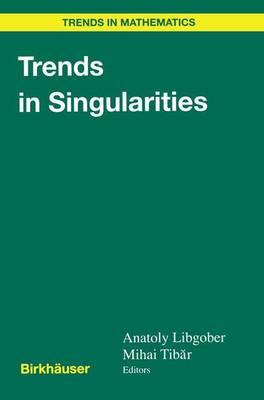 Trends in Singularities - Trends in Mathematics (Hardback)