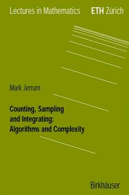Counting, Sampling and Integrating: Algorithms and Complexity - Lectures in Mathematics. ETH Zurich (Paperback)