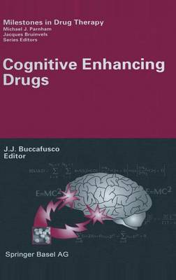 Cognitive Enhancing Drugs - Milestones in Drug Therapy (Hardback)