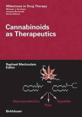 Cannabinoids as Therapeutics - Milestones in Drug Therapy (Hardback)