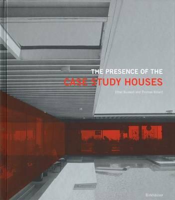 The Presence of the Case Study Houses (Hardback)